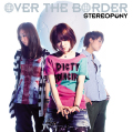 OVER THE BORDER - Stereopony